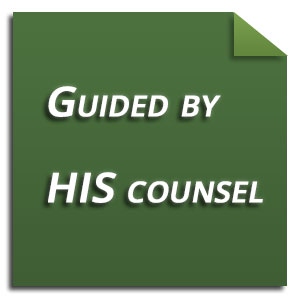 Guided by His Counsel